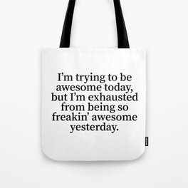 I'm Trying To Be Awesome Today (Classic) Tote Bag