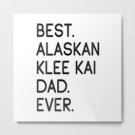 Best Alaskan Klee Kai Dad Ever Metal Print