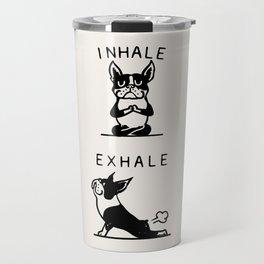 Inhale Exhale Boston Terrier Travel Mug