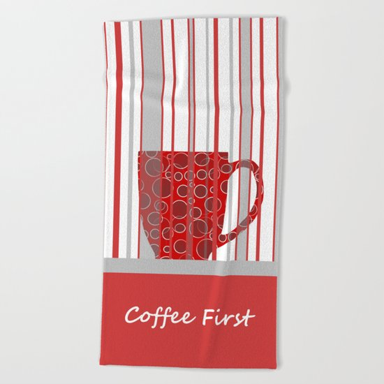 Coffee First With Stripes Beach Towel
