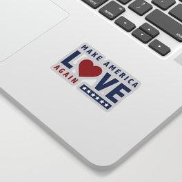 Make America Love Again Sticker