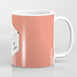 It's my turn to roll... Coffee Mug