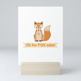 For FOX sake! Mini Art Print