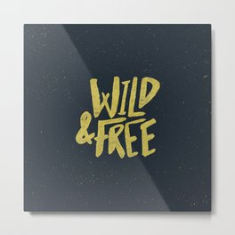 Wild and Free x Gold and Navy Metal Print
