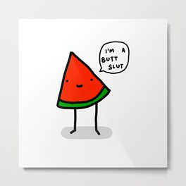 Watermelon Butt Slut | Veronica Nagorny Metal Print