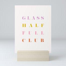Glass half full club Mini Art Print