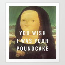 Cake by the Pound Art Print
