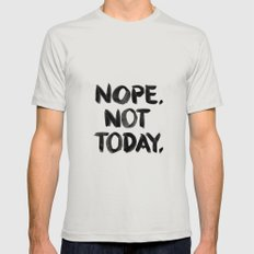 Nope. Not Today. [black lettering] Mens Fitted Tee Silver LARGE