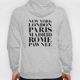 New York London Paris Madrid Rome Pawnee Hoody