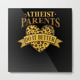 Atheistic Parents Gift Idea Design Motif Metal Print