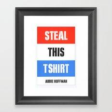 Steal This T Shirt Framed Art Print