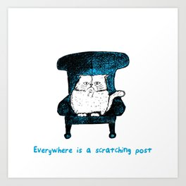 Everywhere is a Scratching Post (Blue) Art Print