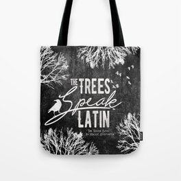 The Trees Speak Latin - Raven Boys Tote Bag