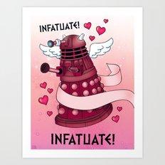 Dalek - INFATUATE! INFATUATE! Art Print
