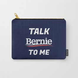 Election 2020 - Talk Bernie To Me Carry-All Pouch