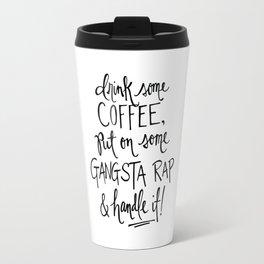 Gangsta Rap Handle It Travel Mug