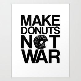 Make Donuts Not War Art Print