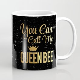 You Can Call Me Queen Bee Coffee Mug