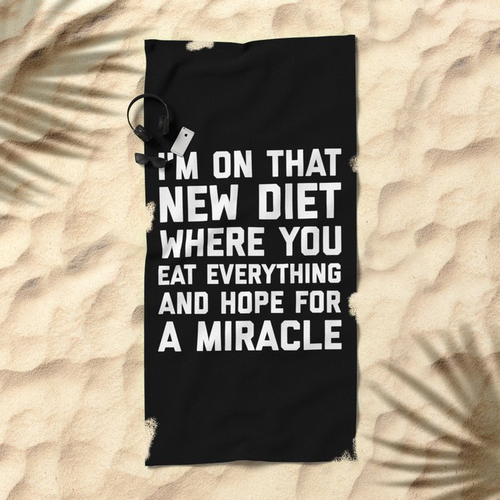 New Diet Funny Quote Beach Towel