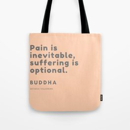Buddha Quote |Pain is inevitable suffering is optional Tote Bag