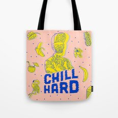 Chill Hard Tote Bag