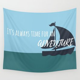 It's always time for an adventure Wall Tapestry