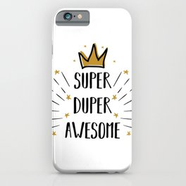 Super Duper Awesome - funny humor quotes typography illustration iPhone Case