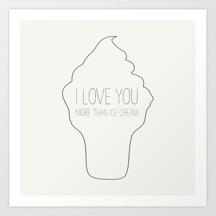 I Love You More Than Ice Cream: I Love You More Than Ice Cream Art Print By Allyjcat