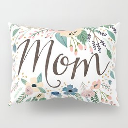 Mom typography with flowers Pillow Sham