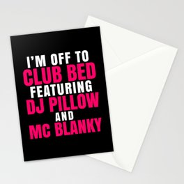 I'm Off to Club Bed Featuring DJ Pillow & MC Blanky (Dark) Stationery Cards