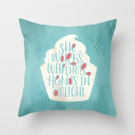 She Works With Her Hands In Delight Cupcake Throw Pillow