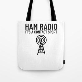 Ham Radio Humor - It's a CONTACT Sport Tote Bag