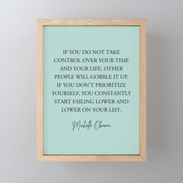 If you do not take control over your time and your life, Framed Mini Art Print