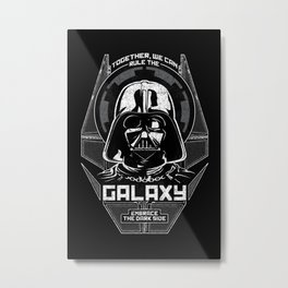 Together, We Can Rule the Galaxy Metal Print