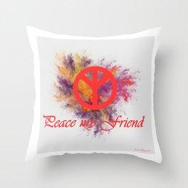 peace my friend Throw Pillow