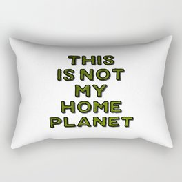 This Is Not My Home Planet Rectangular Pillow