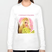 clueless Long Sleeve T-shirts featuring I Totally Paused - CLUELESS by Dylan Bonner