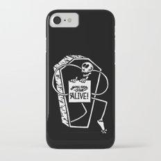 You Are Still Alive Slim Case iPhone 7