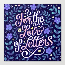 For the love of letters Canvas Print