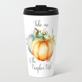Take Me To The Pumpkin Patch Travel Mug