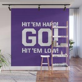 Hit'em hard! Go! Wall Mural