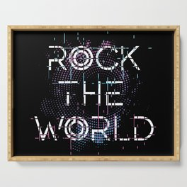 rock the world Serving Tray