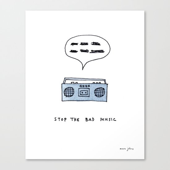 Stop the bad music Canvas Print