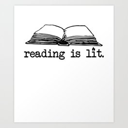 Reading Is Lit Book Lover Quote Gift For Readers Art Print