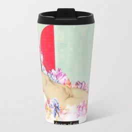Dream of me Travel Mug