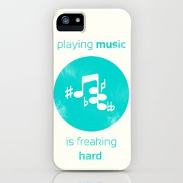 Playing Music is Freaking Hard. iPhone Case