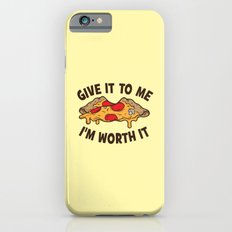 Give It To Me Im Worth It iPhone 6s Slim Case