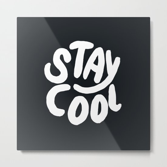 Stay Cool too Metal Print