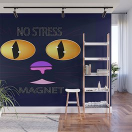"""No Stress Magnet"" Wall Mural"