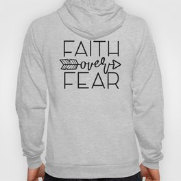 Faith Over Fear Quote Hoody